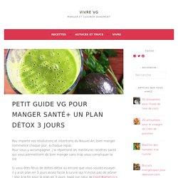 Petit guide VG pour manger santé+ un plan détox 3 jours