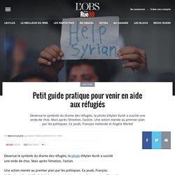 Petit guide pratique pour venir en aide aux réfugiés