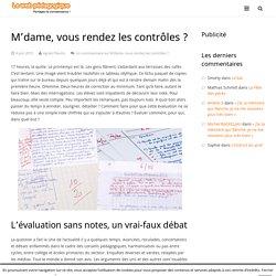 Le Petit Journal des Profs – M'dame, vous rendez les contrôles ?