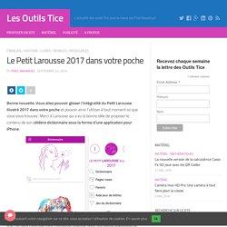 Le Petit Larousse 2017 dans votre poche – Les Outils Tice