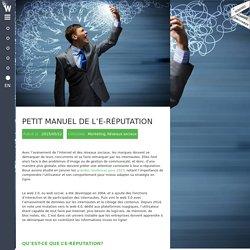 PETIT MANUEL DE L'E-RÉPUTATION