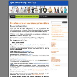 le petit monde de la dp3 -jean Macé » Des sites sur le net pour découvrir les métiers