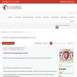 LE PETIT GUIDE DU NETTOYAGE EST LA !!! - Forum Le Fouilleur