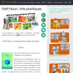 Petit Noun : Arts plastiques