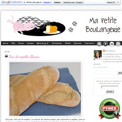 Ma Petite Boulangerie: Pan de espelta blanca