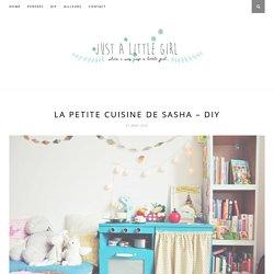 La petite cuisine de Sasha – DIY – Just a little girl