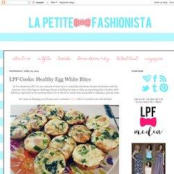 LPF Cooks: Healthy Egg White Bites