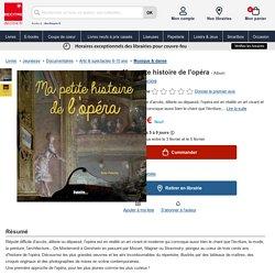 Ma petite histoire de l'opéra de René Palacios