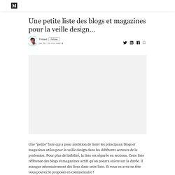 Une petite liste des blogs et magazines pour la veille design…