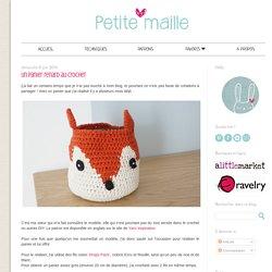Le crochet c'est pas ringard !: Un panier renard au crochet