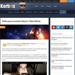 Petite pause musicale (Skyrim + Mass Effect)