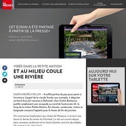 Petite-Nation: et au milieu coule unerivière - La Presse+
