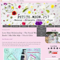 Petitemeow257: Love Hate Relationship - The Facial Wash Battle