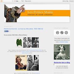 Histoire du tricot (5) - Le tricot au XXe siècle, 1930-1980 (5)