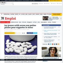 Les jeunes actifs accros aux petites pilules pour supporter le stress