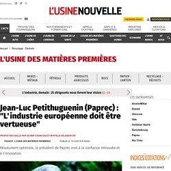 jean-luc-petithuguenin-paprec-l-industrie-europeenne-doit-etre-vertueuse