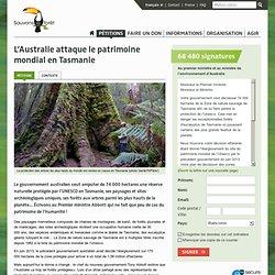 L'Australie attaque le patrimoine mondial en Tasmanie