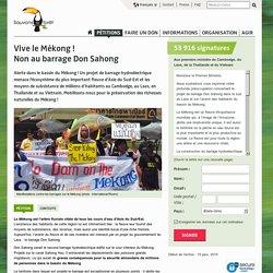 Vive le Mékong ! Non au barrage Don Sahong