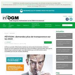 PÉTITION : demandez plus de transparence sur les OGM