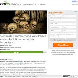 Genocide now? Demand West Papua access for UN human rights inspectors.