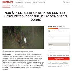 """NON À L' INSTALLATION DE L' ECO-COMPLEXE HÔTELIER """"COUCOO"""" SUR LE LAC DE MONTBEL (Ariege)"""