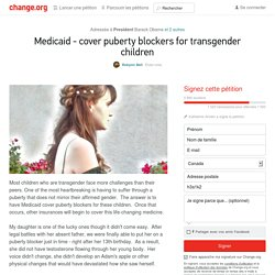 Barack Obama, Michelle Obama, Dr. Francis S. Collins: Medicaid - cover puberty blockers for transgender children