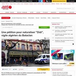 """Une pétition pour naturaliser """"Didi"""", vigile algérien du Bataclan"""