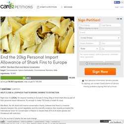 End the 20kg Personal Import Allowance of Shark Fins to Europe