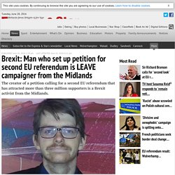 Brexit: Man who set up petition for second EU referendum is LEAVE campaigner from the Midlands