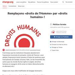 Remplaçons «droits de l'Homme» par «droits humains»