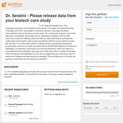 Petition Dr. Seralini - Please release data from your biotech corn study