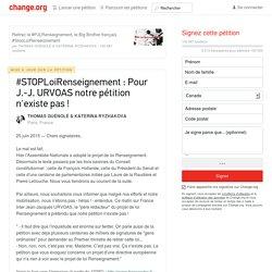 #STOPLoiRenseignement : Pour J.-J. URVOAS notre pétition n'existe pas