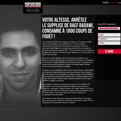 #pétition : Votre Altesse, arrêtez le supplice de Raef Badawi, condamné à 1000 coups de fouet !