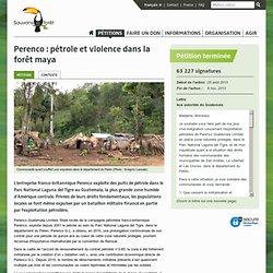 Perenco : pétrole et violence dans la forêt maya