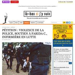 PÉTITION : VIOLENCE DE LA POLICE, SOUTIEN À FARIDA C., INFIRMIÈRE EN LUTTE