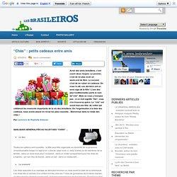 """""""Chás"""" : petits cadeaux entre amis « Les BRASILEIROS"""
