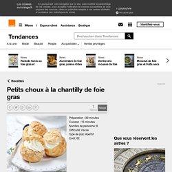 Petits choux à la chantilly de foie gras sur Orange Tendances