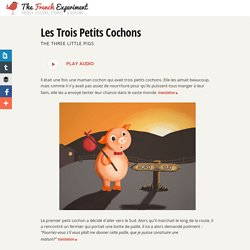Les Trois Petits Cochons: The Three Little Pigs in French and English