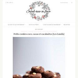 Petits cookies coco, cacao et cacahuètes {Les Lundis} - Sarah mène sa fraise