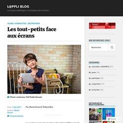 Les tout-petits face aux écrans – L@ppli blog