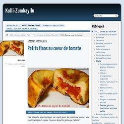 Petits flans au coeur de tomate - Kulli-Zumbayllu