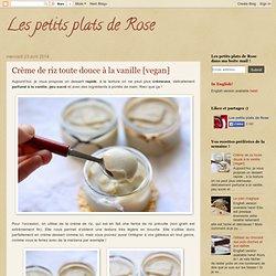 Les petits plats de Rose: Crème de riz toute douce à la vanille [vegan]
