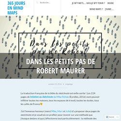 Dans les petits pas de Robert Maurer – 365 jours en mind maps
