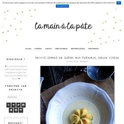 Petits dômes de surimi aux poireaux, sauce citron -