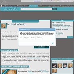 Petr Ilitch Tchaïkovski - larousse.fr