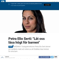 """Petra Elio Serti: """"Låt oss läsahögt för barnen"""""""