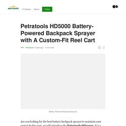 Petratools HD5000 Battery-Powered Backpack Sprayer with A Custom-Fit Reel Cart