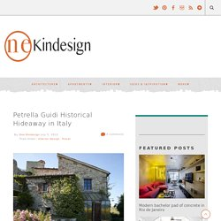 Petrella Guidi Historical Hideaway in Italy - 1 Kind Design 1 Kind Design