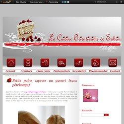 Petits pains express au yaourt (sans pétrissage) - La Cuisine Orientissime de Sabrin