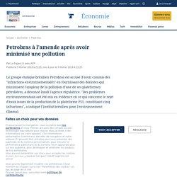Petrobras à l'amende après avoir minimisé une pollution